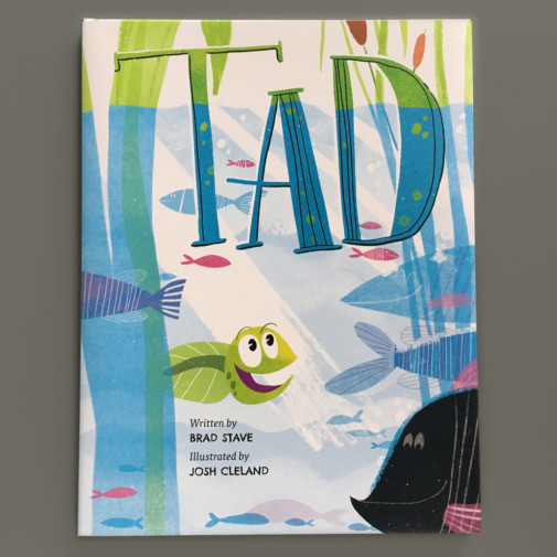 TAD the book by Brad Stave and illustrated by Josh Cleland